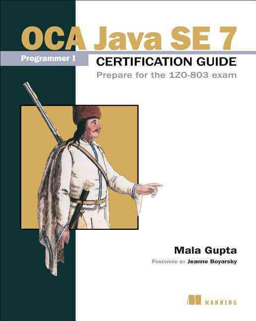 Oca Java Se 7 Programmer I Certification Guide By Gupta, Mala